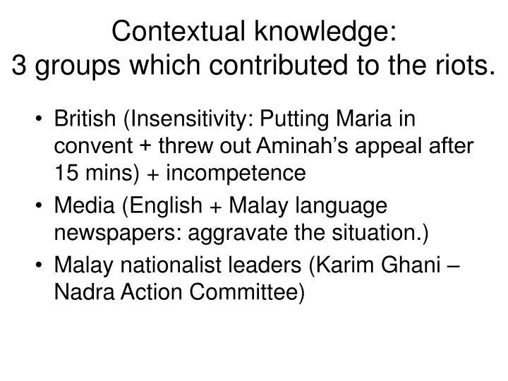 Contextual knowledge 3 groups which contributed to the riots