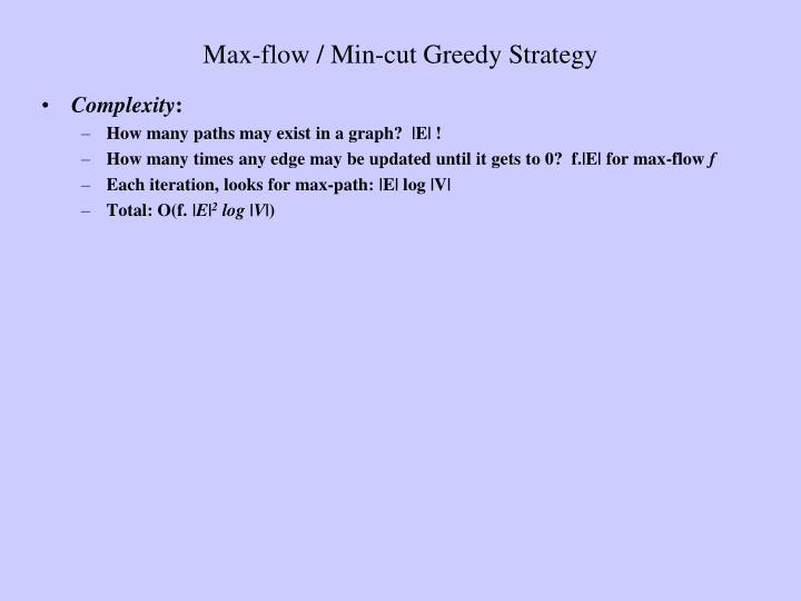 Max-flow / Min-cut Greedy Strategy