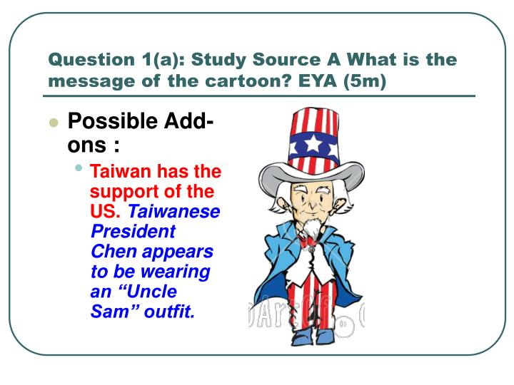 Question 1(a): Study Source A What is the message of the cartoon? EYA (5m)