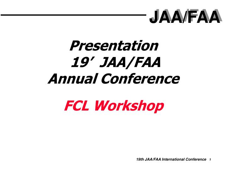 Presentation 19 jaa faa annual conference