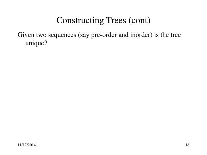 Constructing Trees (cont)