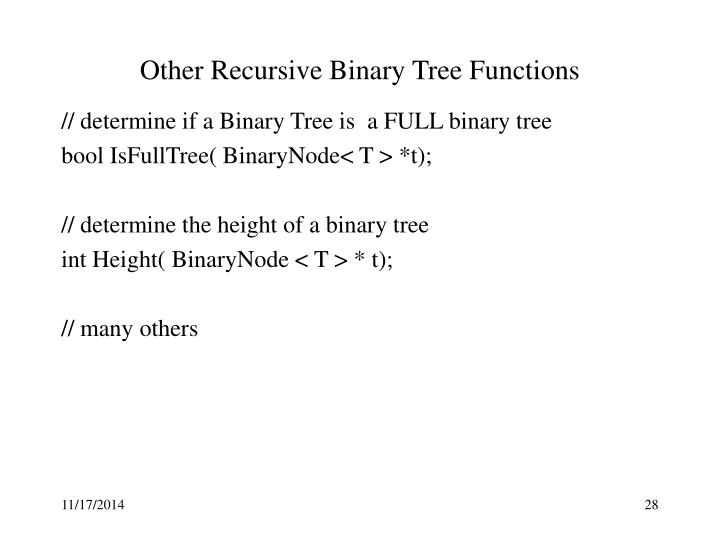 Other Recursive Binary Tree Functions