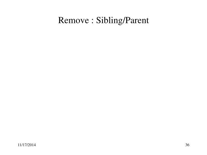 Remove : Sibling/Parent
