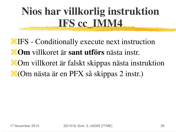 Nios har villkorlig instruktion