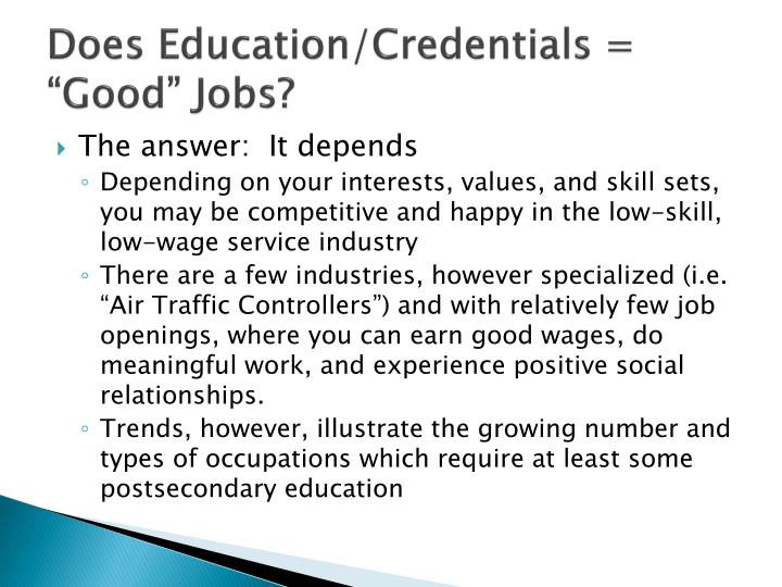 """Does Education/Credentials = """"Good"""" Jobs?"""