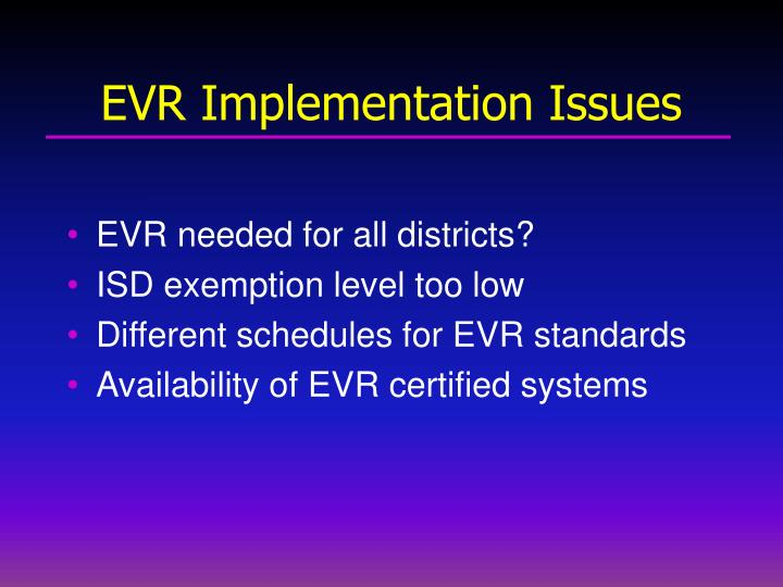 EVR Implementation Issues