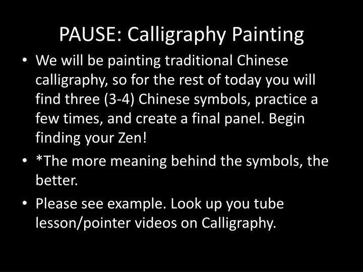PAUSE: Calligraphy Painting