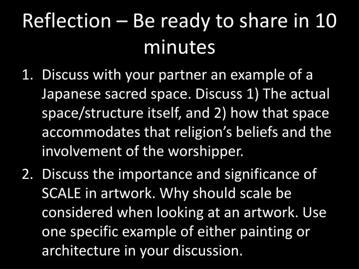 Reflection – Be ready to share in 10 minutes
