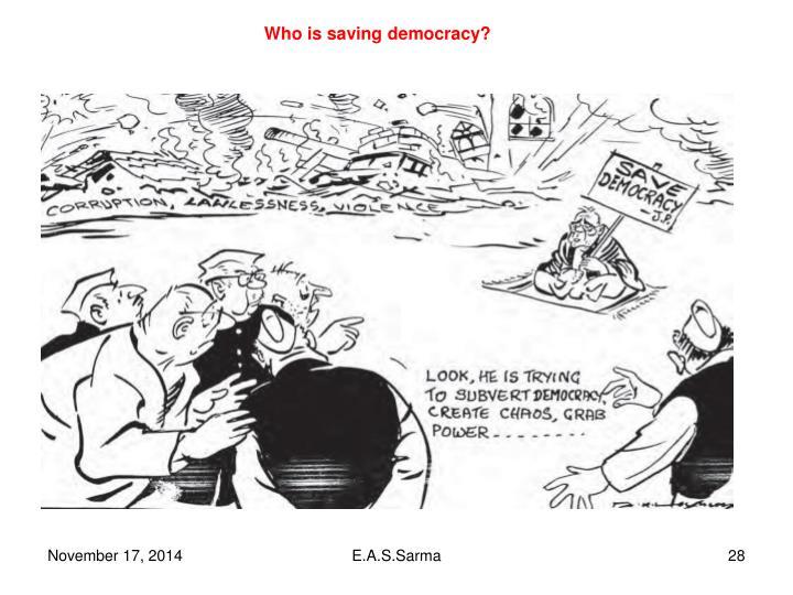 Who is saving democracy?
