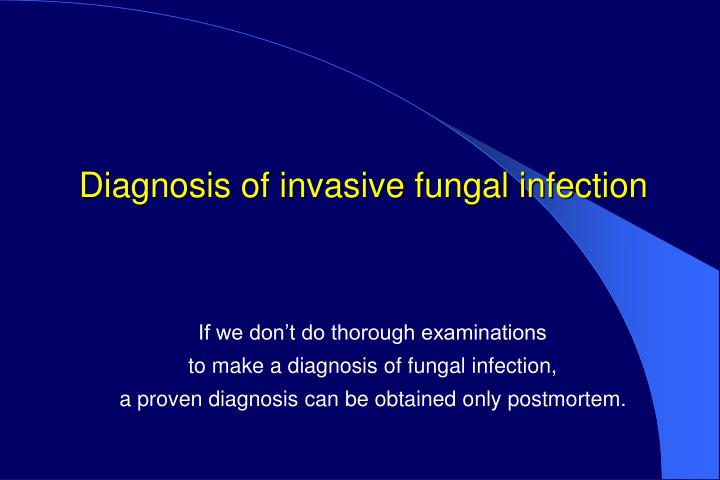 Diagnosis of invasive fungal infection