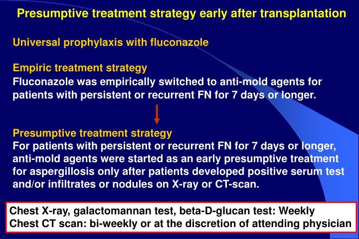 Presumptive treatment strategy early after transplantation