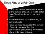 three flips of a fair coin