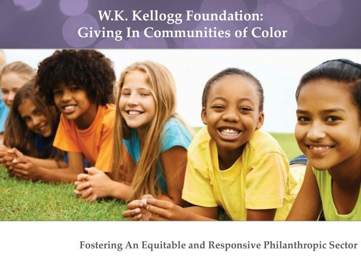 W.K. Kellogg Foundation:
