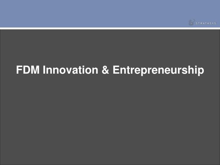 Fdm innovation entrepreneurship