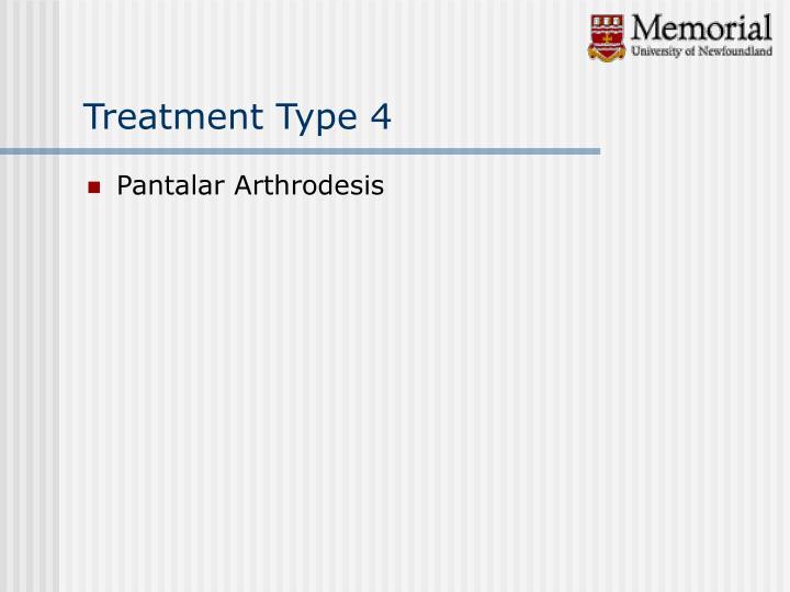 Treatment Type 4