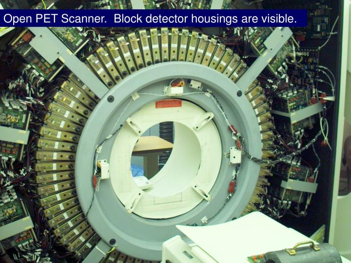 Open PET Scanner.  Block detector housings are visible.