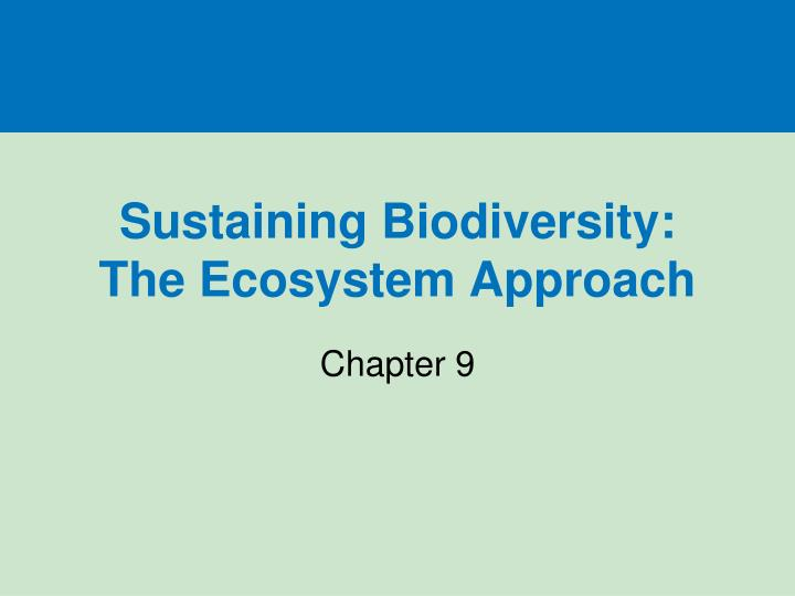 sustaining biodiversity the ecosystem approach
