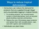 ways to reduce tropical deforestation