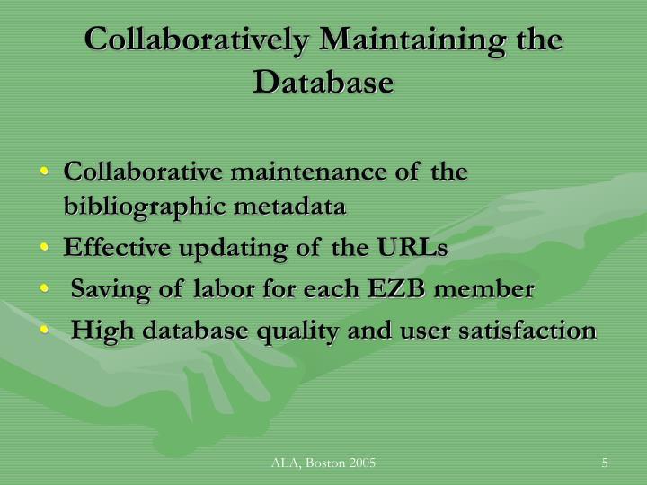 Collaboratively Maintaining the Database