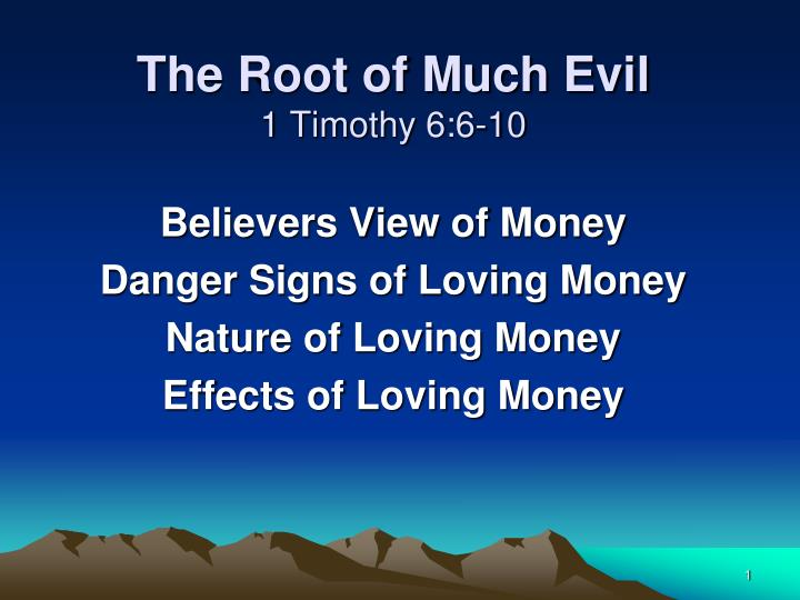 the root of much evil 1 timothy 6 6 10 n.