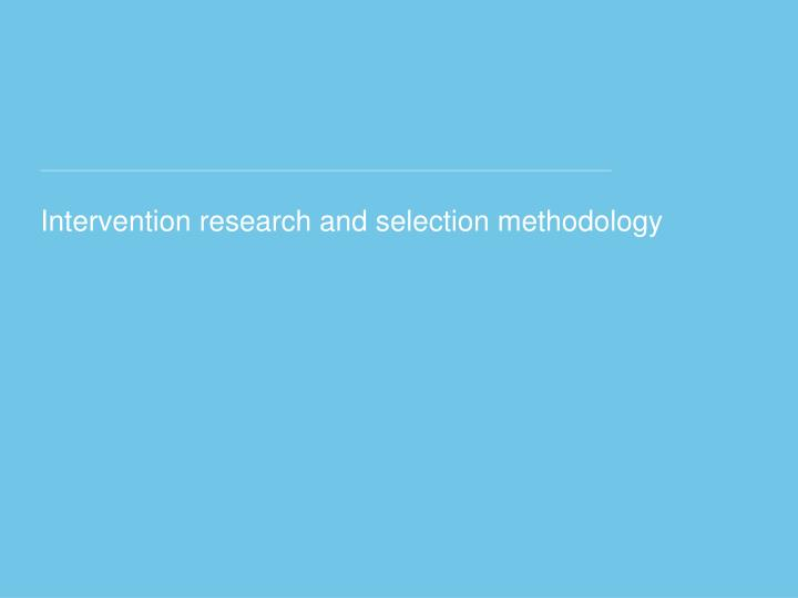Intervention research and selection methodology
