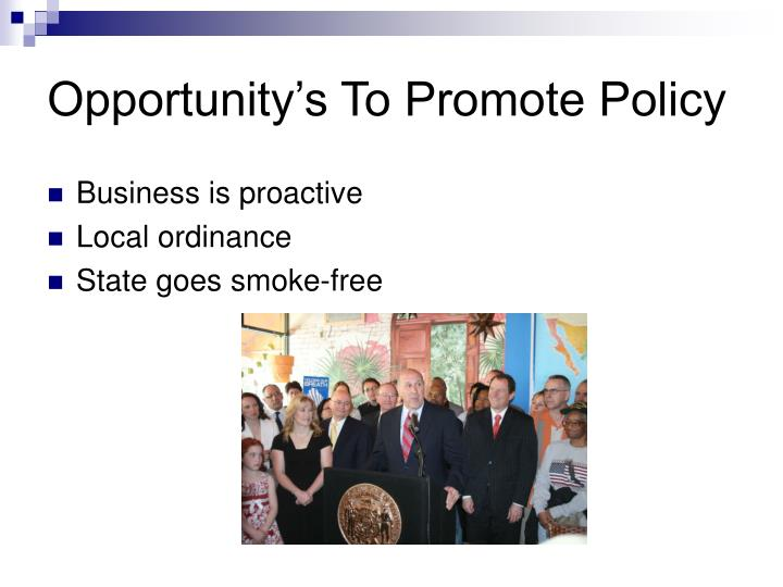 Opportunity's To Promote Policy