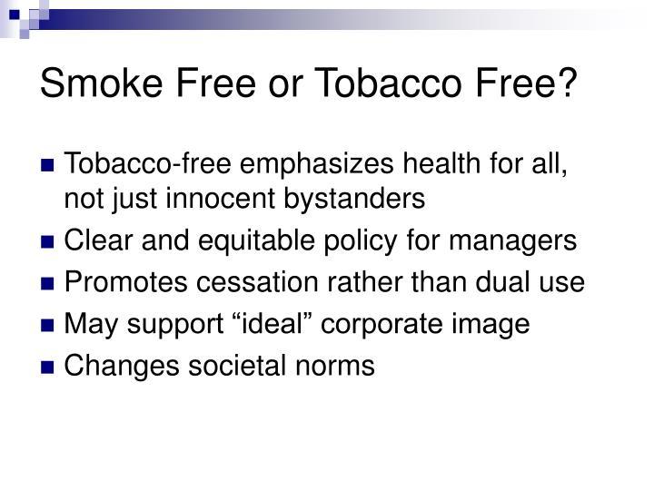 Smoke Free or Tobacco Free?