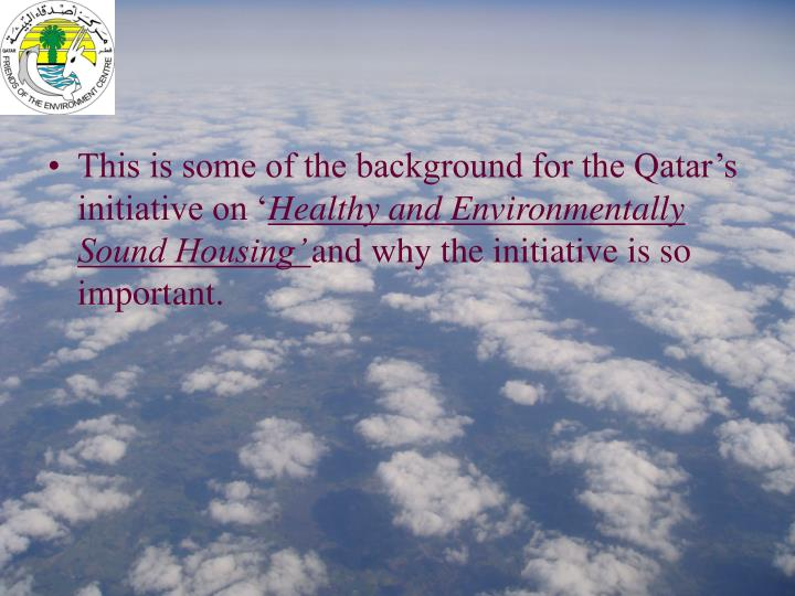 This is some of the background for the Qatar's initiative on '