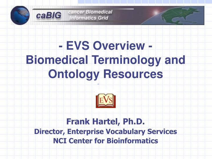 evs overview biomedical terminology and ontology resources n.