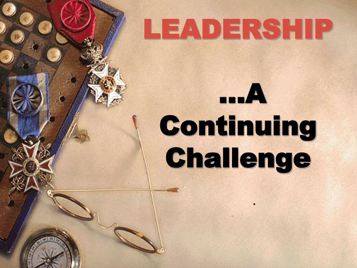 Leadership a continuing challenge