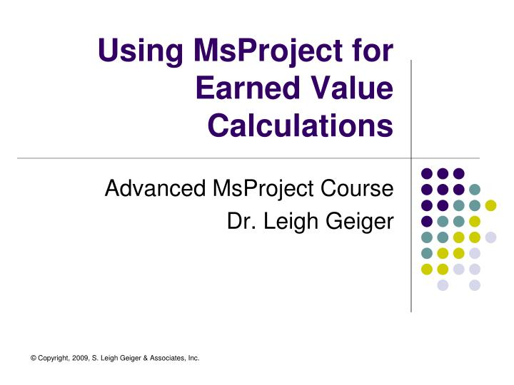 Using msproject for earned value calculations