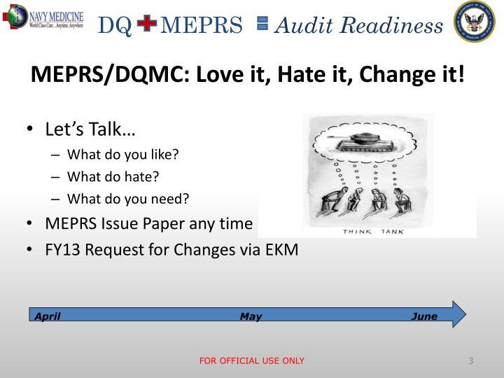 Meprs dqmc love it hate it change it