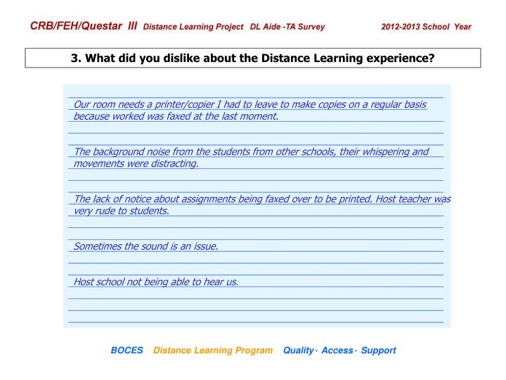 3. What did you dislike about the Distance Learning experience?
