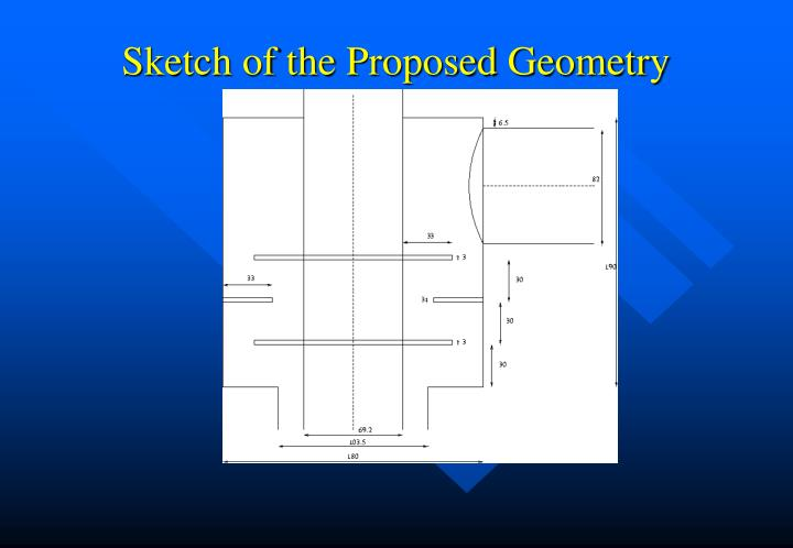 Sketch of the Proposed Geometry