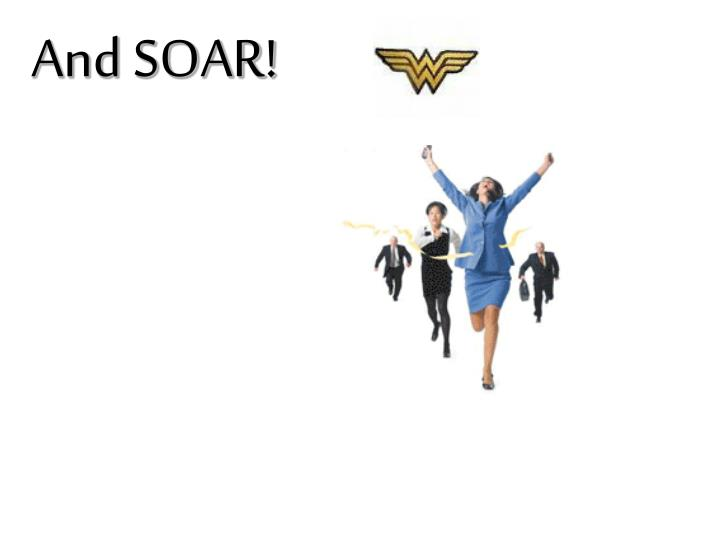 And SOAR!