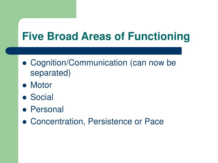 Five Broad Areas of Functioning