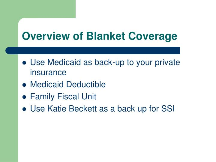 Overview of Blanket Coverage