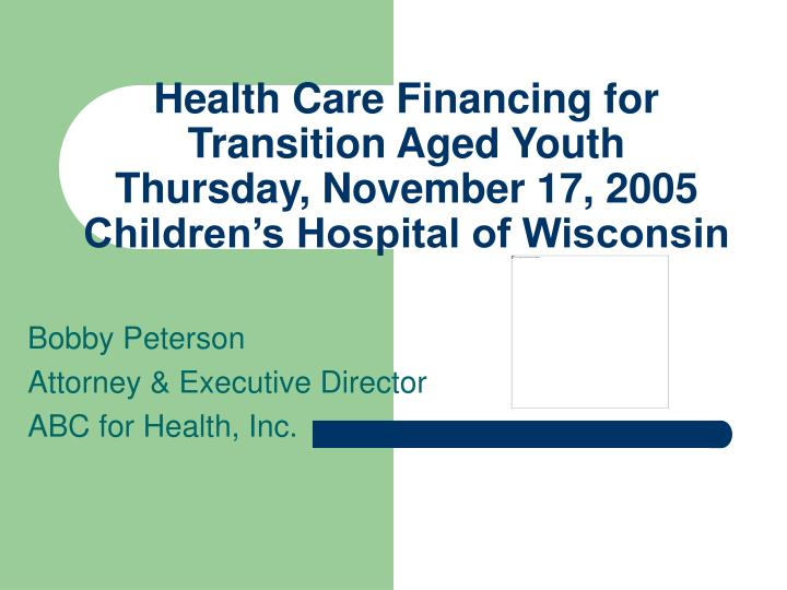 Health Care Financing for Transition Aged Youth