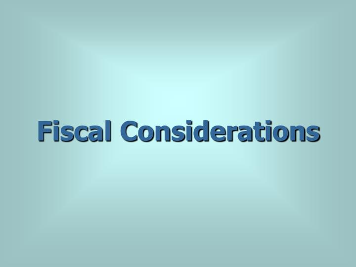 Fiscal Considerations