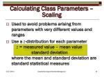 calculating class parameters scaling