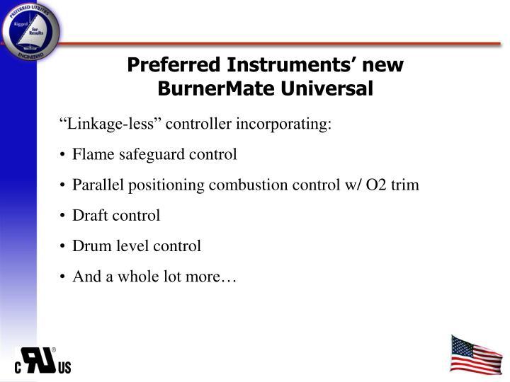 Preferred instruments new burnermate universal