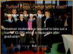 tuition fees what will it cost
