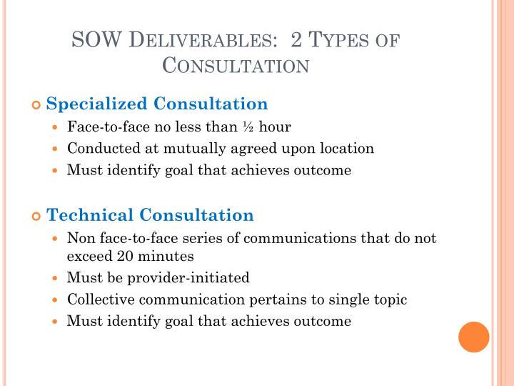 SOW Deliverables:  2 Types of Consultation