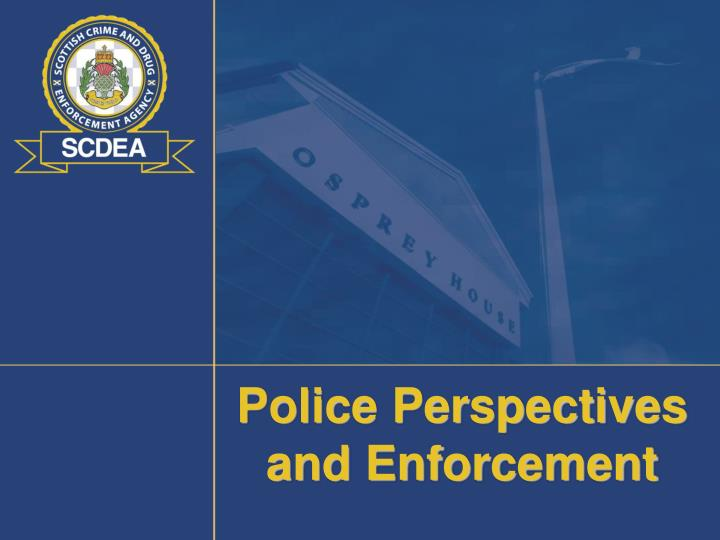 police perspectives and enforcement