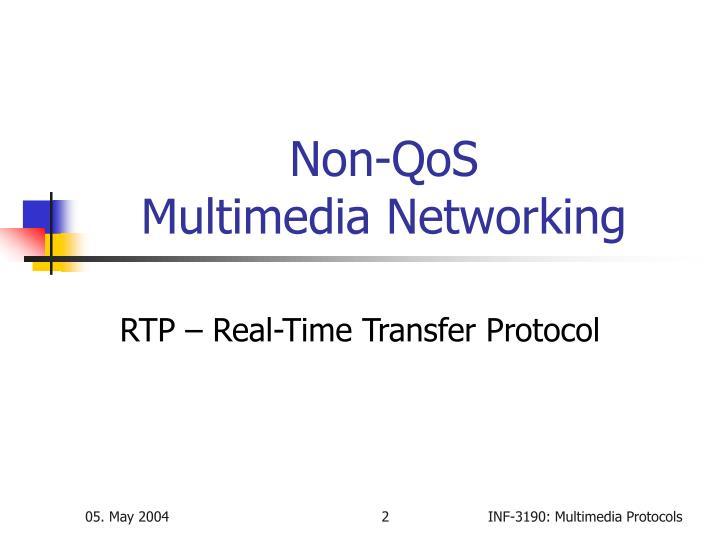 Non qos multimedia networking