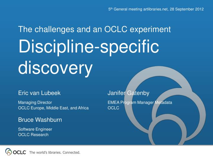 The challenges and an oclc experiment