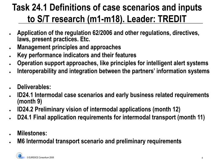 Task 24.1 Definitions of case scenarios and inputs to S/T research (m1-m18). Leader: TREDIT