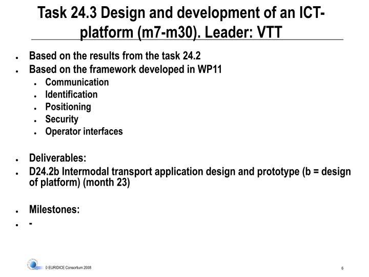 Task 24.3 Design and development of an ICT-platform (m7-m30). Leader: VTT