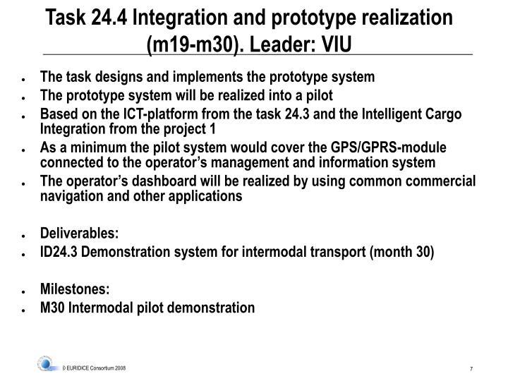 Task 24.4 Integration and prototype realization (m19-m30). Leader: VIU