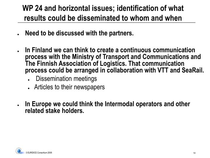 WP 24 and horizontal issues; identification of what results could be disseminated to whom and when